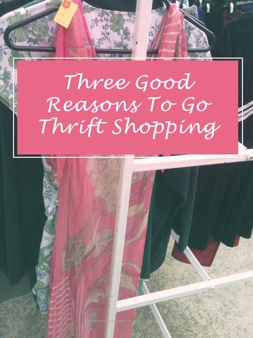 Three Reasons To Go Opp Shopping Thrift Shop